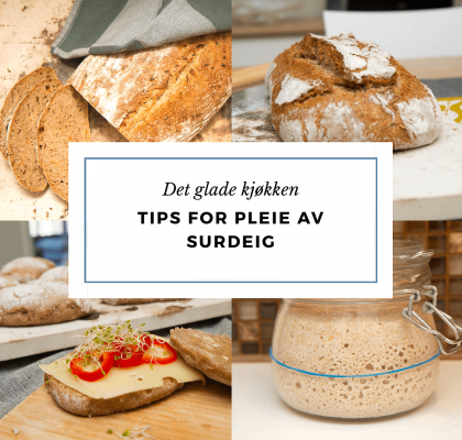 Tips for pleie av surdeig