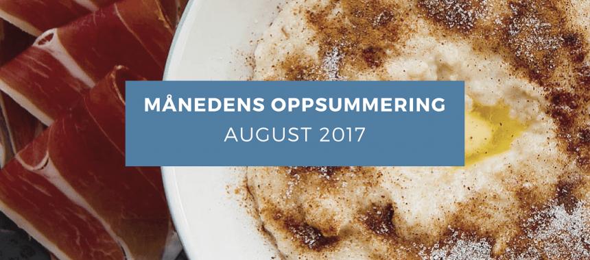 Månedens oppsummering – August 2017